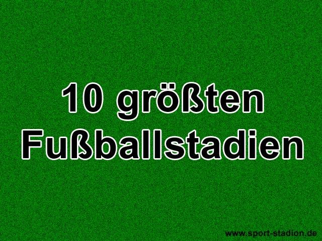 größten fußballstadien